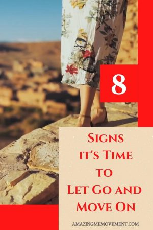 8 Clear Signs It's Time to Let Go and Move On