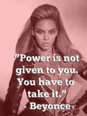 """#truth by Queen Bey! """"Power is not given to you. You have to take…"""