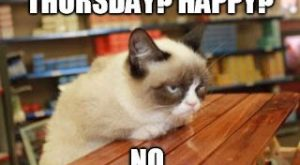THURSDAY? HAPPPY? NO.