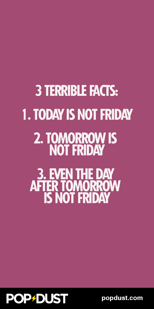 Argh, it's only Tuesday!