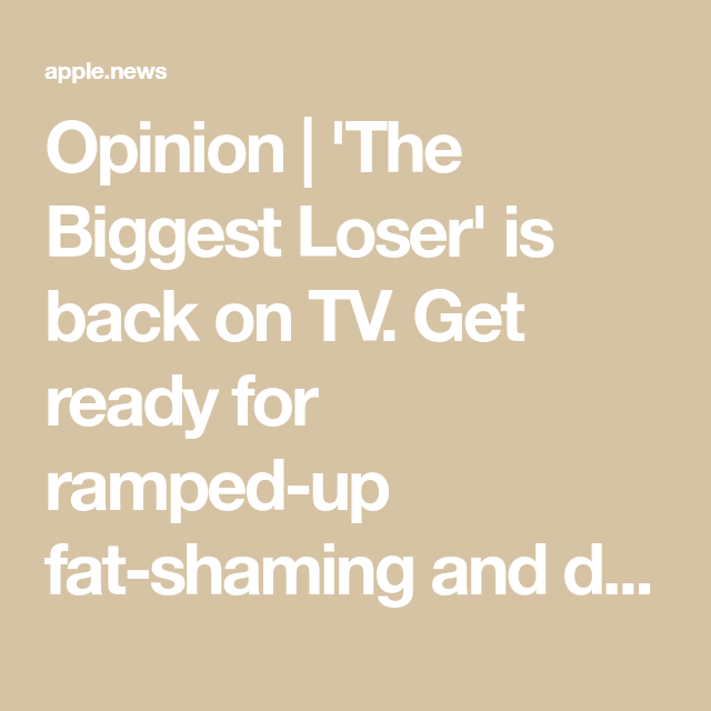 Opinion | 'The Biggest Loser' is back on TV. Get ready for ramped-up fat-shaming…
